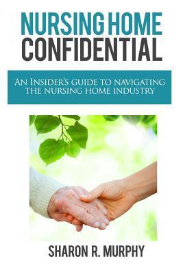 Nursing Home Confidential