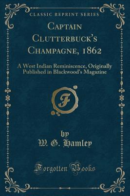 Captain Clutterbuck's Champagne, 1862