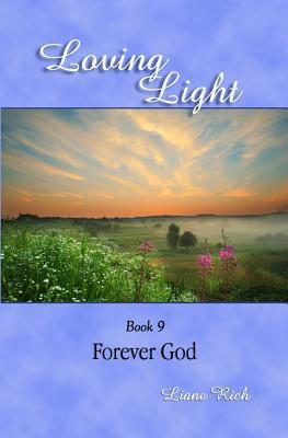 Loving Light Book 9, Forever God