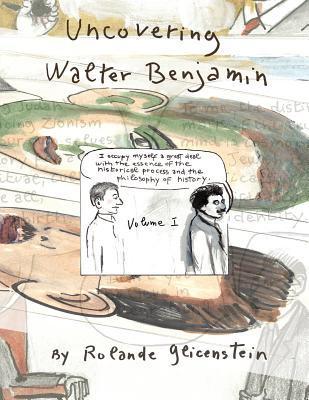 Uncovering Walter Benjamin