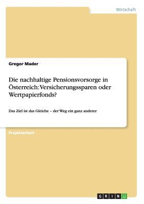 Die nachhaltige Pensionsvorsorge in Österreich