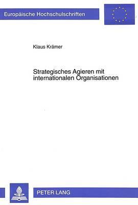 Strategisches Agieren mit internationalen Organisationen