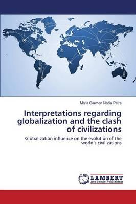 Interpretations regarding globalization and the clash of civilizations