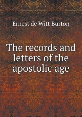 The Records and Letters of the Apostolic Age