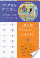 Women, Writing, and the Reproduction of Culture in Tudor and Stuart Britain