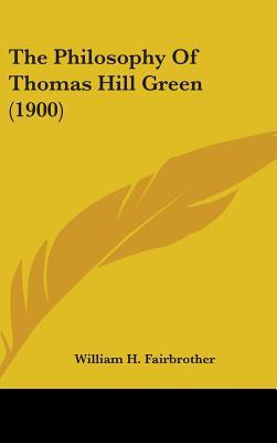 The Philosophy of Thomas Hill Green (1900)