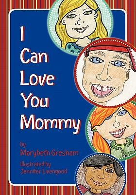 I Can Love You Mommy