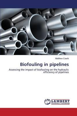 Biofouling in pipelines