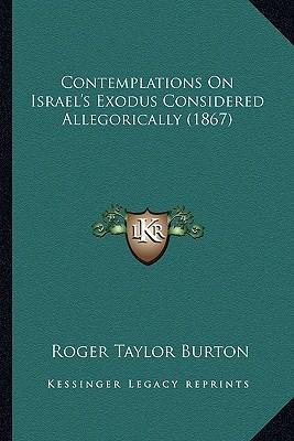 Contemplations on Israel's Exodus Considered Allegorically (1867)