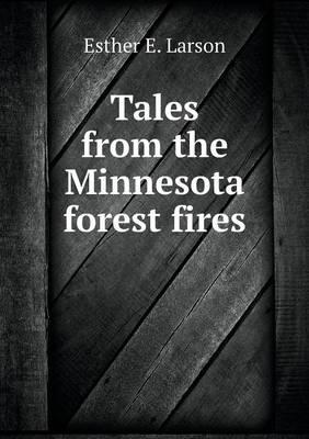 Tales from the Minnesota Forest Fires