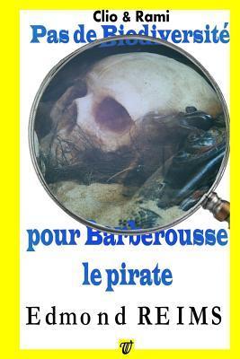 Pas De Biodiversité Pour Barberousse Le Pirate