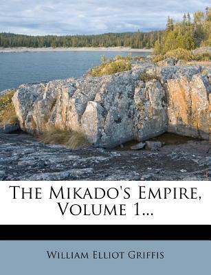 The Mikado's Empire, Volume 1...