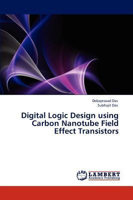 Digital Logic Design using Carbon Nanotube Field Effect Transistors