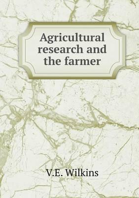 Agricultural Research and the Farmer