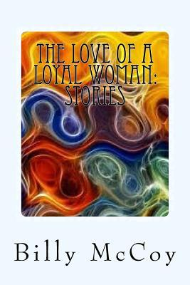 The Love of a Loyal Woman