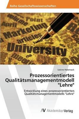"""Prozessorientiertes Qualitätsmanagementmodell """"Lehre"""""""