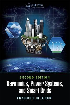 Harmonics, Power Systems, and Smart Grids, Second Edition