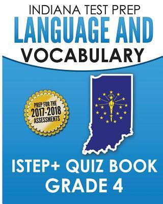 Indiana Test Prep Language & Vocabulary Istep+ Quiz Book Grade 4