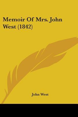 Memoir of Mrs. John West