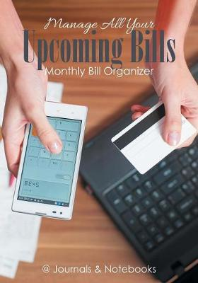 Manage All Your Upcoming Bills. Monthly Bill Organizer
