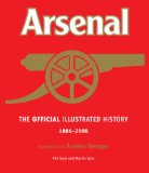 The Official Illustrated History of Arsenal 1886-2008