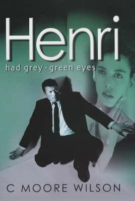 Henry Had Grey Green Eyes