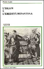 L'Islam e l'eredita bizantina