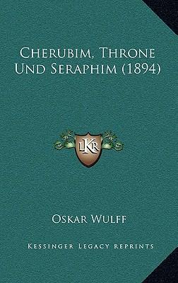 Cherubim, Throne Und Seraphim (1894)