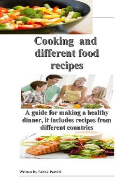 Cooking and Different Food Recipes