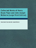 Collected Works of Henry Beam Piper and John Joseph McGuire