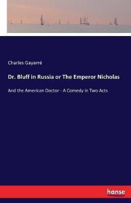 Dr. Bluff in Russia or The Emperor Nicholas