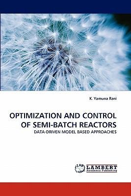 OPTIMIZATION AND CONTROL OF SEMI-BATCH REACTORS