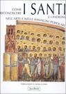Come riconoscere i santi e i patroni nell'arte e nell immagini popolari