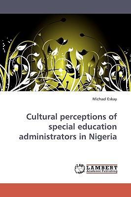 Cultural perceptions of special education administrators in Nigeria
