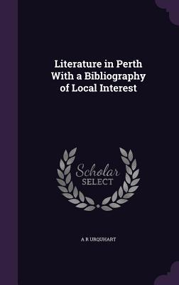 Literature in Perth with a Bibliography of Local Interest