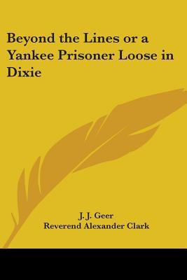 Beyond the Lines or a Yankee Prisoner Loose in Dixie
