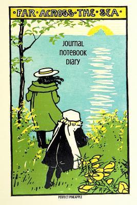 Far Across the Sea Journal, Notebook, Diary