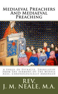 Mediaeval Preachers and Mediaeval Preaching