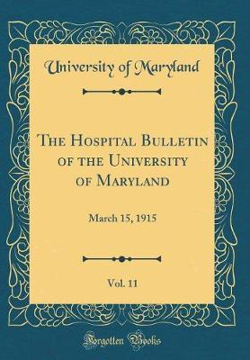 The Hospital Bulletin of the University of Maryland, Vol. 11