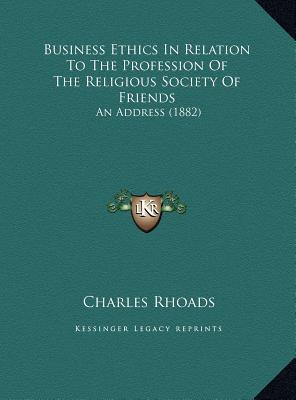 Business Ethics in Relation to the Profession of the Religious Society of Friends