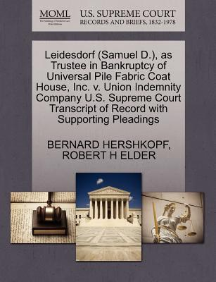 Leidesdorf (Samuel D.), as Trustee in Bankruptcy of Universal Pile Fabric Coat House, Inc. V. Union Indemnity Company U.S. Supreme Court Transcript of