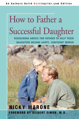 How to Father a Successful Daughter
