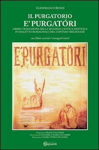 È Purgatóri il Purgatorio. Libera traduzione della seconda cantica dantesca in dialetto romagnolo del contado meldolese