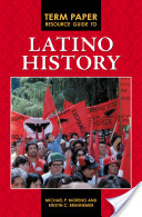 Term Paper Resource Guide to Latino History