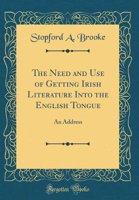 The Need and Use of Getting Irish Literature Into the English Tongue