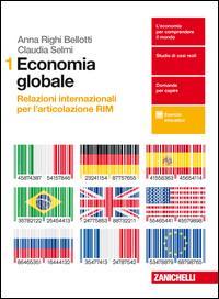 Economia globale. Relazioni internazionali per l'articolazione RIM. Per le Scuole superiori. Con Contenuto digitale per download e accesso on line