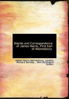 Diaries and Correspondence of James Harris, First Earl of Malmesbury