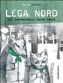 Lega Nord. Gli imprenditori della paura
