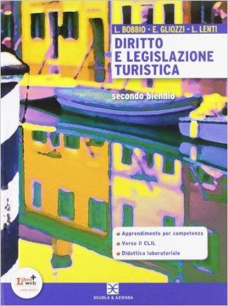 Diritto e legislazione turistica. Con espansione online. Per le Scuole superiori