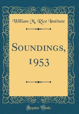 Soundings, 1953 (Classic Reprint)